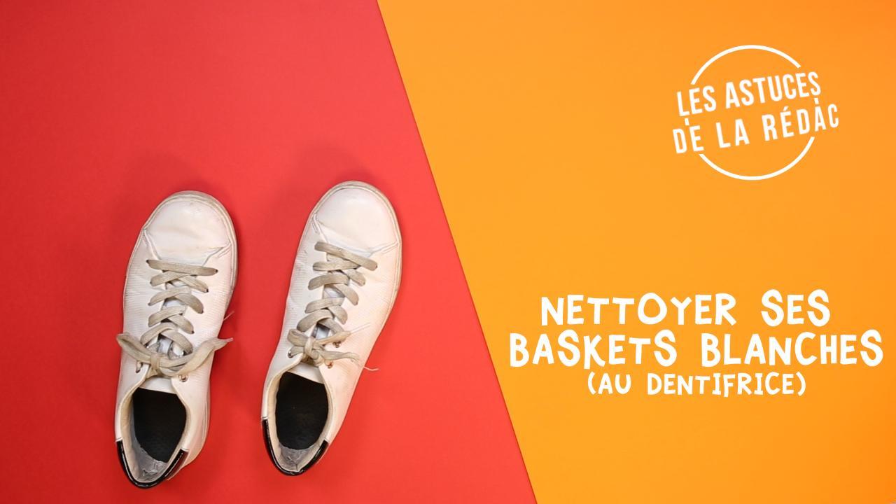 Baskets Pour Vidéo Tente Nettoyer Vos Vous Une Astuce